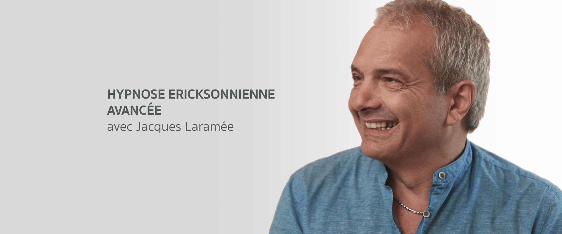 hypnose-ericksonnienne-avancee-formation-continue-jacques-laramee